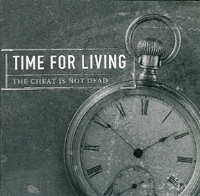 Time For Living - the Cheat is not Dead