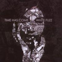 Time Has Come - White Fuzz