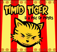 Timid Tiger - A Pile Of Pipers