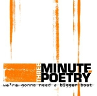 Three Minute Poetry  - We\'re Gonna Need A Bigger Boat