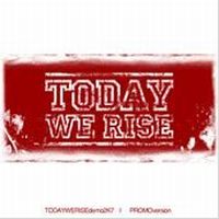 Today We Rise - Demo