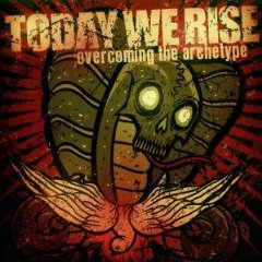 Today We Rise - Overcoming The Archetype