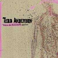 Todd Anderson - Wenn die Botenstoffe streiken