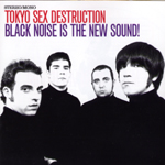 Tokyo Sex Destruction - black noise is the new sound