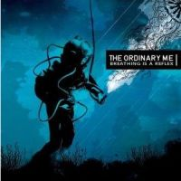 The Ordinary Me - Breathing Is A Reflex