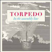 Torpedo - In The Assembly Line