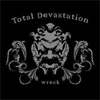 Total Devastation - Wreck