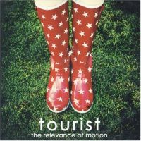 Tourist - The Relevance of Motion
