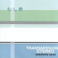 Transmission Stereo - sessions 58 - 62
