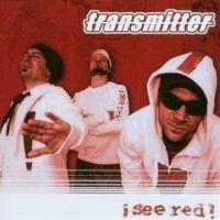 Transmitter - I See Red!