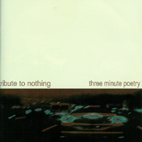 Tribute To Nothing / Three Minute Poetry - Split EP