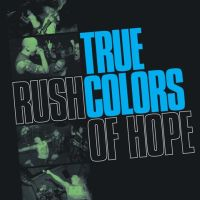 True Colors - Rush Of Hope