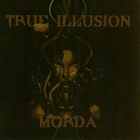 True Illusion / Morda - s/t