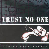 Trust No One - You\'ve been warned