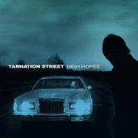 Tarnation Street - High Hopes