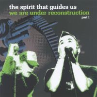 The Spirit That Guides Us - We Are Under Reconstruction Pt. 1