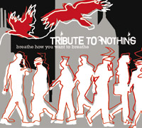Tribute To Nothing - Breathe How You Want To Breathe