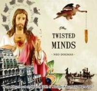 The Twisted Minds - Neo Dogmas