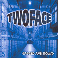 Two Face - Gagged And Bound