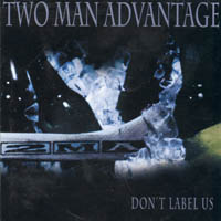Two Man Advantage - Don\'t Label Us