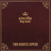 Two Minutes Appear - Prince Killing King Issues