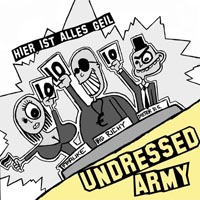 Undressed Army - Hier ist alles geil (7inch)