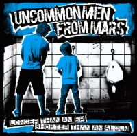 Uncommon Men From Mars - Longer Than An EP Shorter Than An Album