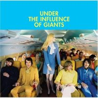 Under The Influence Of Giants - S/T
