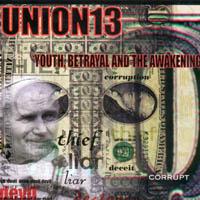 Union 13 - Youth, Betrayal And The Awakening