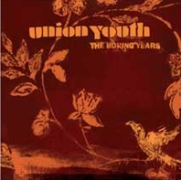 Union Youth - The Boring Years