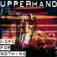 Upperhand - Hope for Nothing