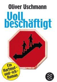 Oliver Uschmann - Voll beschäftigt (Roman)