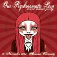 V/A - Our Psychosomatic Love Vol. 2