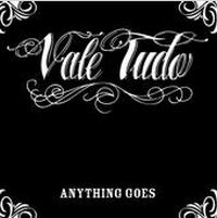 Vale Tudo - Anything Goes
