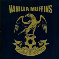 Vanilla Muffins - The Drug Is Football