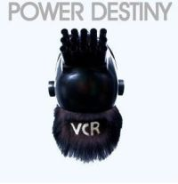 VCR - Power Destiny