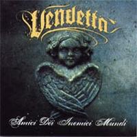 Vendetta [Bul] - Amici Dei, Inemici Mundi