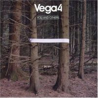 Vega4 - You And Others