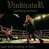 Vindicator - Back With Nothing To Lose...