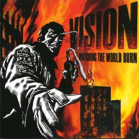 Vision - Watching The World Burn