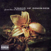 Vision Of Disorder - From The Bliss To Devastation