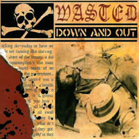 Wasted - Down And Out