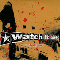 Watch it Bleed - Unleash The Fury