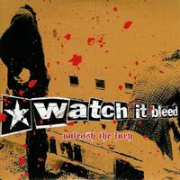 Watch it Bleed - Unleash The Fury
