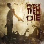 Watch Them Die - s/t