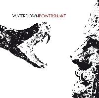 Waterdown - Powersnake Ep