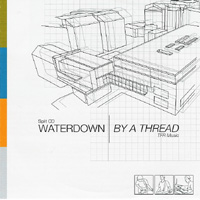 Waterdown / By A Thread - Split CD