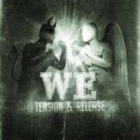We - Tension & Release [CD/DVD]