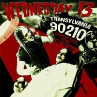 Wednesday 13 - Transylvania 90210: Songs of Death, Dying and the Dead
