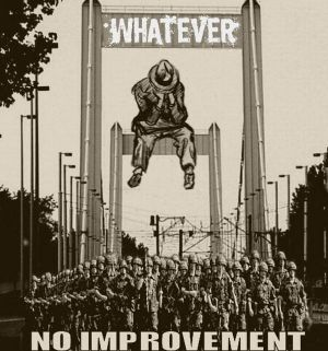 Whatever - No Improvement